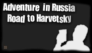 Adventure in Russia: Road to Harvetsky cover