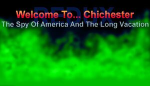 Welcome To... Chichester Redux: The Spy Of America And The Long Vacation cover