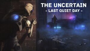 The Uncertain: Last Quiet Day cover