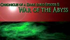 Chronicles of a Dark Lord: Episode II War of The Abyss cover
