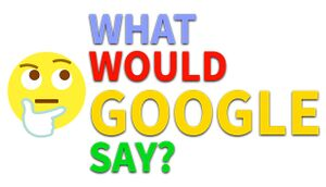 What would Google say? cover