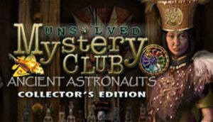 Unsolved Mystery Club: Ancient Astronauts (Collector´s Edition) cover