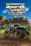 Monster Jam Steel Titans 2 cover.jpg