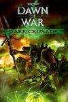 Warhammer 40,000: Dawn of War: Dark Crusade