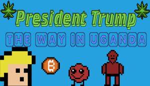 President Trump the Way in Uganda cover