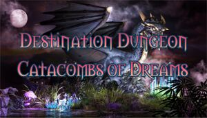 Destination Dungeons: Catacombs of Dreams cover