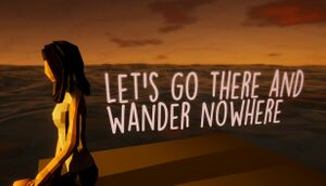 Let's Go There And Wander Nowhere cover