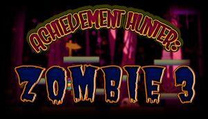 Achievement Hunter: Zombie 3 cover