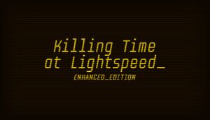 Killing Time at Lightspeed: Enhanced Edition cover