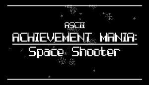 ASCII Achievement Mania: Space Shooter cover