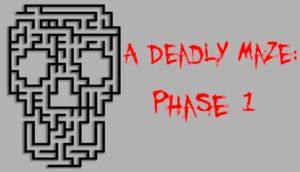 A Deadly Maze: Phase 1 cover
