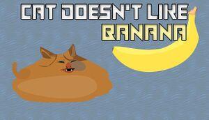 Cat doesn't like banana cover