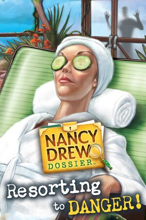 Nancy Drew Dossier: Resorting to Danger! cover