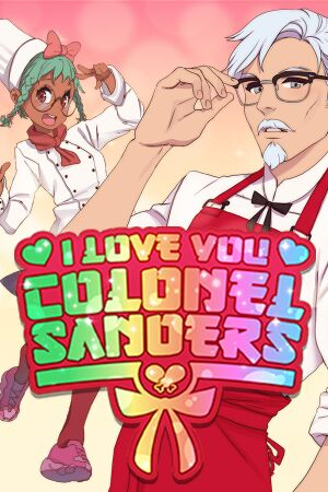 I Love You, Colonel Sanders!A Finger Lickin' Good Dating Simulator cover