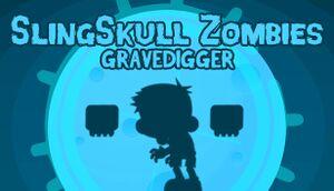 SlingSkull Zombies: Gravedigger cover