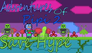 Adventures of Pipi 2: Save Hype cover