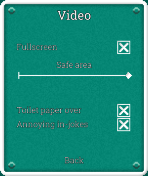 Video settings.Toilet paper over controls the orientation of the in-game toilet paper rolls.[Note 1]Annoying in-jokes controls whether certain references to old LucasArts adventure games appear.[Note 2]